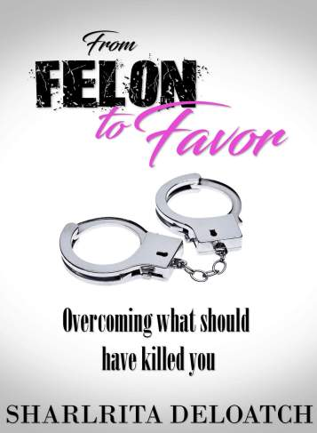Felon to Favor
